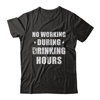 No Working During Drinking Hours Funny Wine Beer Sayings
