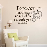 Wall Vinyl Decal Quote Sticker Home Decor Art Mural Forever isn't long at all. When I'm with you Winnie The Pooh Z347