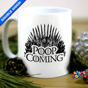 Game Of Thrones Funny Parody Poop Is Coming Coffee Mug Office Humour Cool Tea Khaleesi Gift For Him Her Co-Worker 11 fl oz Dishwasher Safe