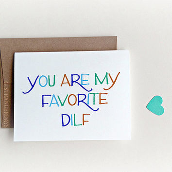 "Naughty Valentines Card "" You are my favorite DILF "" DAD Card."