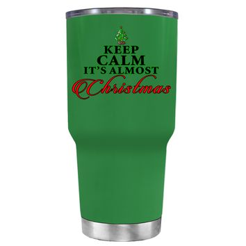 TREK Keep Calm Its Almost Christmas on Kelly Green 30 oz Tumbler Cup