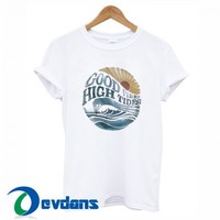 Good Vibes High Tides T Shirt Women And Men Size S To 3XL
