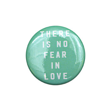 No Fear In Love Mint Button