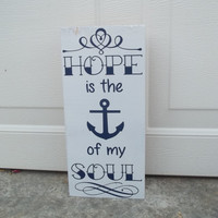 Hope Is The Anchor Of My Soul 6x12 Wood Sign