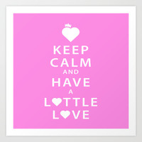 Keep Calm and Have a Lottle Love Pink Art Print by Lottle