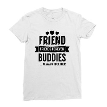 friend forever buddies Ladies Fitted T-Shirt
