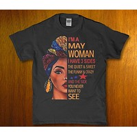 I'm a May Womoan i have 3 sides quiet sweet and crazy women's t-shirt