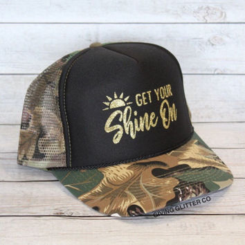 Get Your Shine On // Trucker Hat - Camo Hat - Country Hat