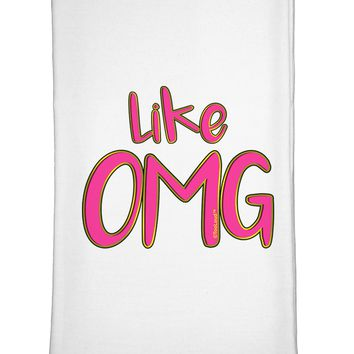 Like OMG Flour Sack Dish Towel by TooLoud