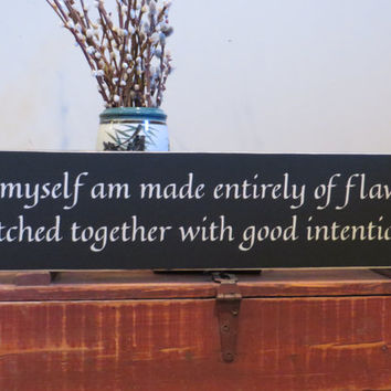 I myself am made entirely of flaws rustic wood sign