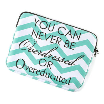 You Can Never Be Overdressed or Overeducated Chevron Laptop Case
