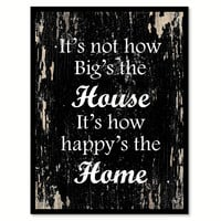 It's Not How Big's The House Inspirational Quote Saying Gifts Ideas Home Decor Wall Art