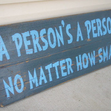 "Dr. Seuss wood sign, blue nursery signs,  themed wood signs,  A person's a person sign, 10x25"" hand painted"