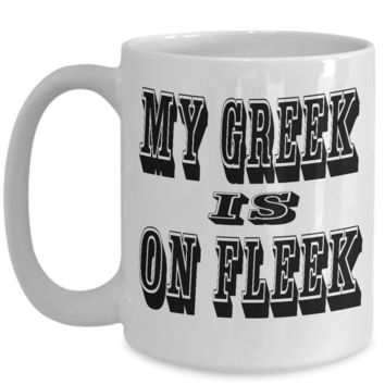 Delta Sigma Theta My Greek is on Fleek Coffee Mug
