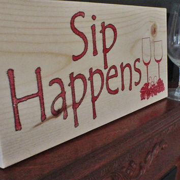 Wine sign, home decor, kitchen decor, funny wine sign,  wooden wine signs, sip happens,  FREE SHIPPING