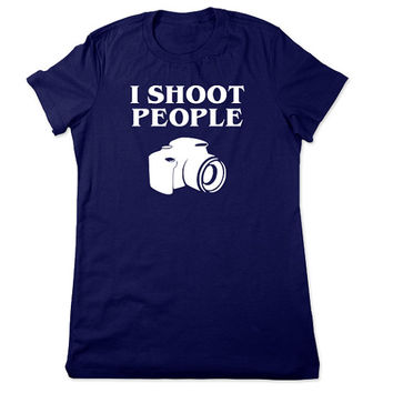 Funny TShirt, I Shoot People, Funny Shirt, Photography Shirt, Camera TShirt, Funny T Shirt, Photographer Gift, Ladies Women Plus Size
