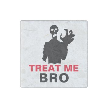 Zombie Treat Me Bro funny Halloween customizable Stone Magnet