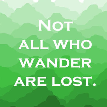 Not All Who Wander Are Lost Printable Quotes - Travel Poster Mountains Wall Art - Typography Print  Inspirational Print - Nature Artwork