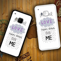 Let your love rain down on me V0471 HTC One S X M7 M8 M9, Samsung Galaxy Note 2 3 4 S3 S4 S5 (Mini) S6 S6 Edge