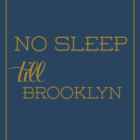 No Sleep Till Brooklyn in Blue