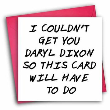 The Walking Dead Daryl Dixon Funny Happy Birthday Card FREE SHIPPING