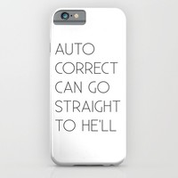 Auto Correct Can Go Straight to He'll iPhone & iPod Case by Sara Eshak