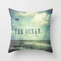 The The Ocean Throw Pillow by Sandy Moulder