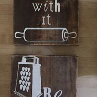 Wooden kitchen Sign/ kitchen decor/ be grateful/roll with it/just eat it/whip it good