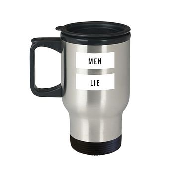 Men Lie Funny Cheater Humor Travel Mug