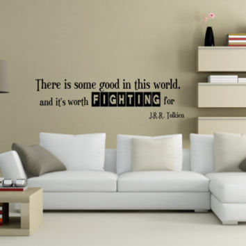 JRR Tolkien quote wall decal art vinyl lettering sticker There is some good in the world and its worth fighting for  FREE SHIPPING