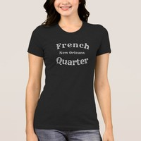 French Quarter _ New Orleans -- Tee Shirt