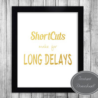 Motivational Printable art 'Short cuts make for long delays' Hobbit/Tolkien quote, Gold effect Home Office Decor Poster Downloadable Design