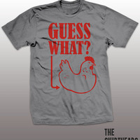 Guess what? Chicken Butt T-shirt - jokes, funny tees, humor, chicken tee, corny, men, women, gift, cliche, one liners