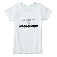 I'm allergic to negativity Shirt T Tee Funny Fun Quote Hilarious Аmusing Еntertaining Short Sleeve T-shirt