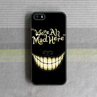 iPhone 5S Case , iPhone 5C Case , iPhone 5 Case , iPhone 4S Case , iPhone 4 Case , We're All Mad Here
