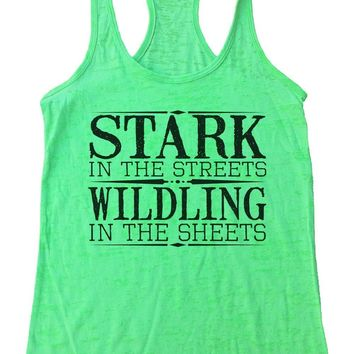 Stark In The Streets Wildling In The Sheets Burnout Tank Top By Funny Threadz