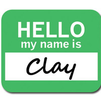 Clay Hello My Name Is Mouse Pad