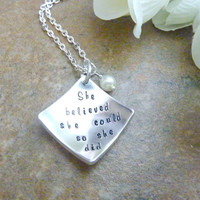 Graduation jewelry She believed she could so she did Hand stamped Necklace Inspiration bracelet