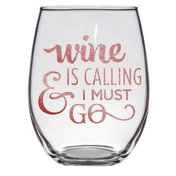 Wine Is Calling And I Must Go Stemless Wine Glass