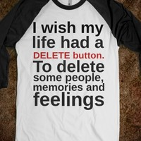 I Wish My Life Had A Delete Button