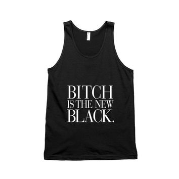 Bitch Is The New Black Unisex Tank Top