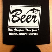 Beer now cheaper than gas Koozie