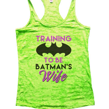 Training To Be Batman's Wife Burnout Tank Top By BurnoutTankTops.com - 1095