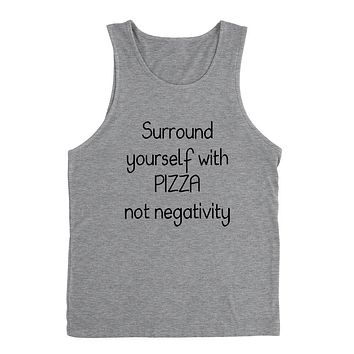 Surround yourself with pizza not negativity, funny sarcastic saying, humor, joke, food lover Tank Top