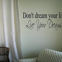 Wall Decal Quote Don't dream your life, Live Your Dreams Wall Decal Wall Words Wall Words Transfer Sticker
