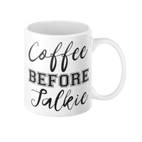 Coffee Mug with Quote, Coffee before talkie, Funny & Motivational quote