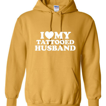 I Love My TATTOOED Husband FANtastic Printed Graphic Hubby Hoodie for The WIFE Makes Great Gift