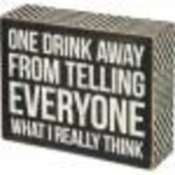 One Drink Away Sign By Primitives By Kathy