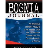 Bosnia Journal: An American Civilian's Account of His Service with the 1st Armored Division and the, Book by James Nelson (Mass Market Paperback) | chapters.indigo.ca