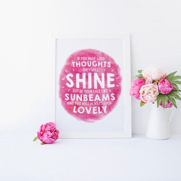 Roald Dahl Quote, If You Have Good Thoughts, You will always look lovely, Children Quotes, Pink, Nursery Art, Girls Room, Printable Wall Art